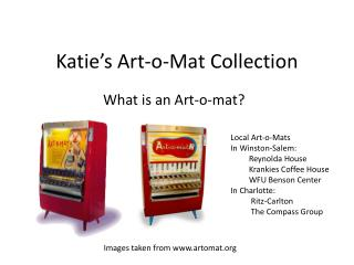 Katie's Art-o-Mat Collection