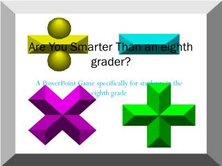 Are You Smarter Than an eighth grader?