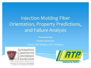 Injection Molding Fiber Orientation, Property Predictions, and Failure Analysis
