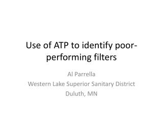 Use of ATP to identify poor-performing filters