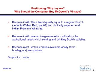 Competitive Positioning Who am I What is McDowell s Vintage