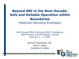 Beyond RBI in the Next Decade:  Safe and Reliable Operation within Boundaries  Materials Operating Envelopes