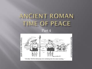 Ancient Roman  Time of peace