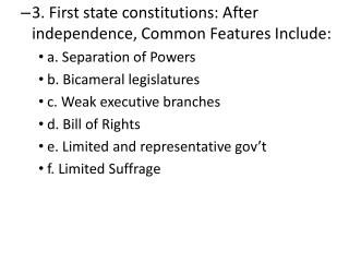 3. First state constitutions: After independence, Common Features Include: a. Separation of Powers