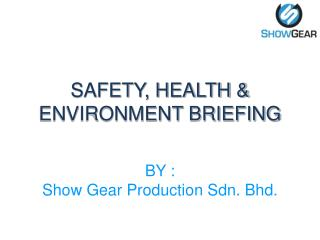 SAFETY, HEALTH & ENVIRONMENT BRIEFING