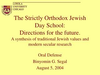 The Strictly Orthodox Jewish Day School: Directions for the future. A synthesis of traditional Jewish values and modern