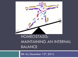 Homeostasis: maintaining an internal balance