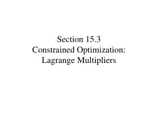 Section 15.3 Constrained Optimization:  Lagrange Multipliers