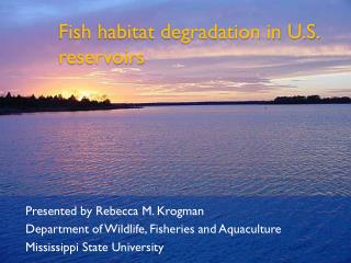Fish habitat degradation in U.S. reservoirs