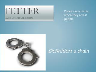 Fetter part of speech: noun