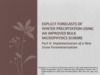 Explicit Forecasts of Winter Precipitation Using an Improved Bulk Microphysics  Scheme
