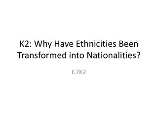 K2: Why Have Ethnicities Been Transformed into Nationalities?