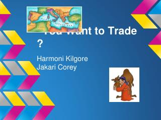 You Want to Trade ?