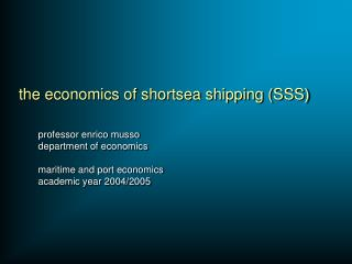 the economics of shortsea shipping (SSS)