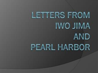 Letters from  Iwo Jima and Pearl Harbor