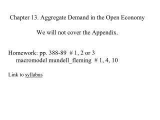 Chapter 13. Aggregate Demand in the Open Economy We will  not cover  the Appendix.