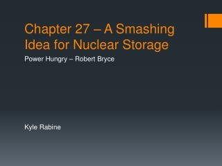 Chapter 27 – A Smashing Idea for Nuclear Storage