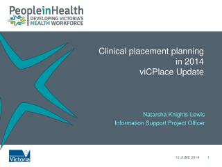 Clinical  placement planning  in 2014 viCPlace Update