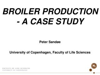 BROILER PRODUCTION - A CASE STUDY
