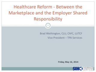 Healthcare  Reform -  Between  the Marketplace and the Employer Shared  Responsibility