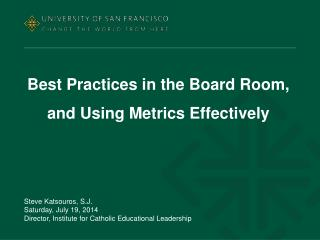Best Practices in the Board Room, and Using Metrics Effectively