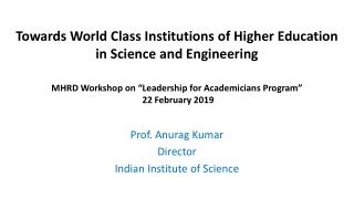 Prof. Anurag Kumar Director Indian Institute of Science