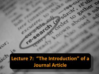 "Lecture  7 :  ""The Introduction"" of a Journal Article"