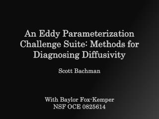 An Eddy Parameterization Challenge Suite: Methods for Diagnosing Diffusivity