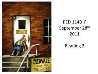 PED 1140 F September 28 th 2011 Reading 2