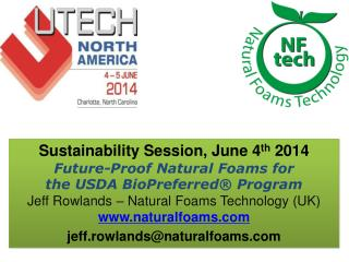 Sustainability Session, June 4 th  2014  Future-Proof  Natural Foams for