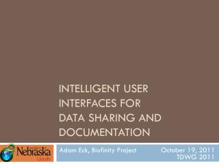 Intelligent User Interfaces for  Data Sharing and Documentation