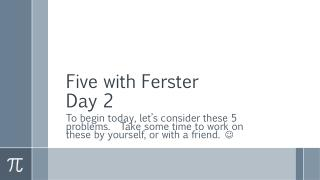 Five with Ferster Day 2