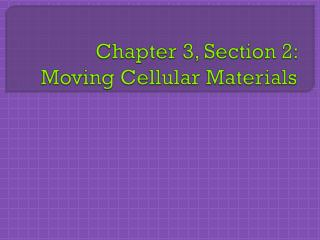 Chapter 3, Section 2: Moving Cellular Materials
