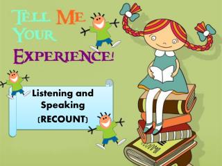 Listening and Speaking (RECOUNT)