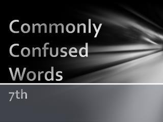 Commonly Confused Words 7th