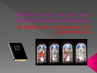 Matthew, Mark, Luke, and John- a table to compare the gospels