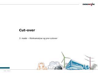 Cut-over