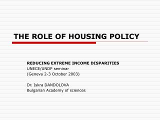 THE ROLE OF HOUSING POLICY