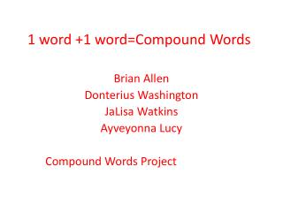 1 word +1 word=Compound Words