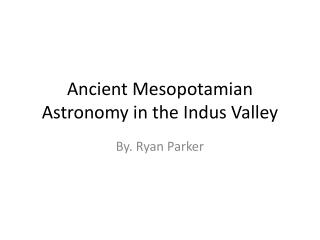 Ancient Mesopotamian Astronomy in the Indus Valley