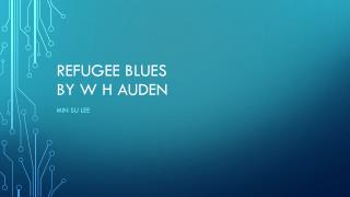 Refugee blues by W H  auden