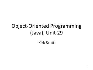 Object-Oriented Programming (Java), Unit 29