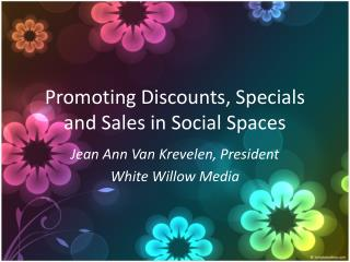 Promoting Discounts, Specials and Sales in Social Spaces