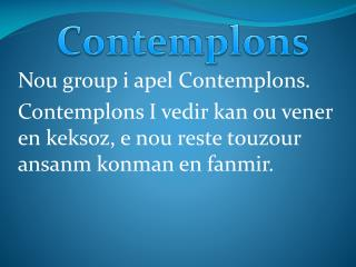 Nou  group  i apel Contemplons .