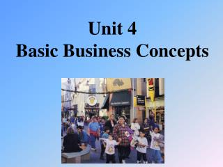 Unit 4 Basic Business Concepts