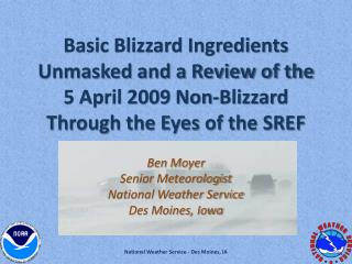 Ben Moyer Senior Meteorologist National Weather Service Des Moines, Iowa