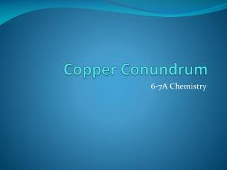 Copper Conundrum
