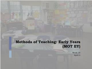 Methods of Teaching: Early Years (MOT EY)