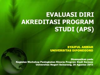 EVALU ASI  DIRI AKREDITASI PROGRAM STUDI ( APS)