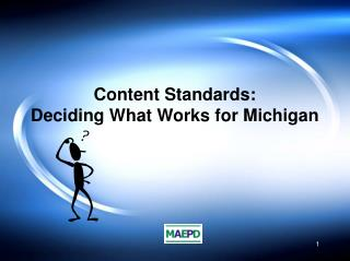 Content Standards: Deciding What Works for Michigan